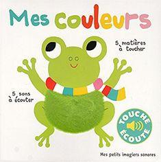 Amazon.fr - Mes couleurs: 5 matières à toucher, 5 sons à écouter - Collectif, Marion Billet - Livres