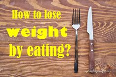 How to lose weight by eating. 8 foods that help to lose weight.