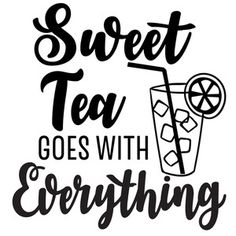 Silhouette Design Store: Sweet Tea With Everything Silhouette Cameo Projects, Silhouette Design, Money Making Crafts, Southern Sayings, Cricut Vinyl, Cricut Stencils, Down South, Vinyl Shirts, Vinyl Projects