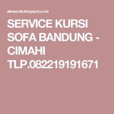 SERVICE KURSI SOFA BANDUNG - CIMAHI TLP.082219191671