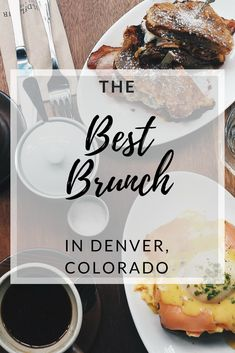 Some of the BEST brunch in Denver, Colorado. As the up and coming foodie scene gets bigger and bigger here, brunch selections get better and better.