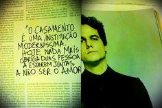 Uma declaração interessante de Wagner Moura sobre casamentos, em entrevista que concedeu à Revista Rolling Stone Brasil em 2010