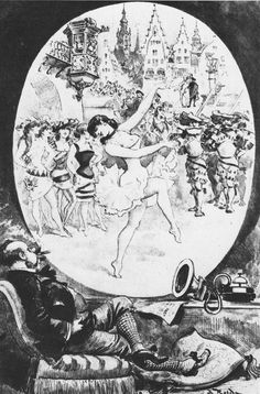 Albert Robida's 1890 book Le Vingtieme Siecle imagined the gentleman of the future enjoying a burlesque show from the comfort of his own home.