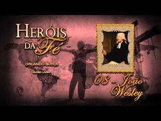 08 - João Wesley (Heróis da Fé) - YouTube