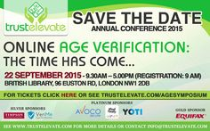 Online Age Verification Legislation is Imminent – What This Means for You On September 22, 2015 at 9:00 am - September 22, 2015 at 9:00 am at British Library, 96 Euston Road, London, NW1 2DB, United Kingdom. Trust Elevate's Symposium Online Age Verification: The Time Has Come on September 22 at the British Library is a must-attend event for industry sectors that sell age restricted products and services. Category: Conferences, Prices: £130-£275, Speakers: Baroness Joanna Shields