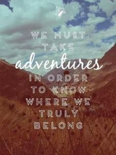 Feel like something is missing in your life?.. When was your last adventure?