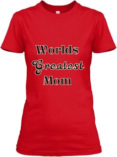 Click on the link https://teespring.com/worlds-greatest-mom-mothersday?pr=MOMSHIP to get free shipping! #mothersday #perfectgift #gift #mom #momshirt #mothersday2017 #shirt