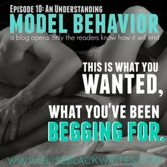 EPISODE 10 (AN UNDERSTANDING): Mia finally gets what she wants, but did she bite off more than she chew? When it comes to Mia, Stone isn't playing games, and he's definitely not willing to share.  #romance #serial #eroticromance #modelbehavior