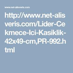 http://www.net-alisveris.com/Lider-Cekmece-Ici-Kasiklik-42x49-cm,PR-992.html