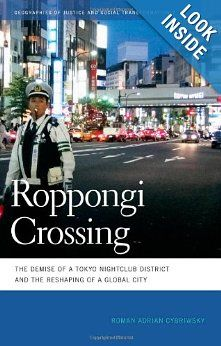 Roppongi Crossing: The Demise of a Tokyo Nightclub District and the Reshaping of a Global City (Geographies of Justice and Social Transformation): Roman Adrian Cybriwsky: 9780820338323: Amazon.com: Books