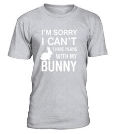 # Sorry I Can't I Have Plans With My Bunny: Pet Lover T-Shirt - Limited Edition . Special Offer, not available in shops Comes in a variety of styles and colours Buy yours now before it is too late! Secured payment via Visa / Mastercard / Amex / PayPal How http://www.giftideascorner.com/gifts-for-dogs-and-dog-lovers/
