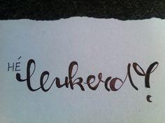 Calligraphy 'Hé cutie!'