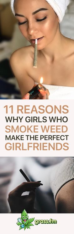 Girls who smoke weed make the perfect girlfriends   #marijuana #cannabis #cannabiscommunity #weed #weedstagram #420