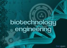 Bio Technology - Biotechnology is an overlapping field and also dependent on knowledge and methods from various sub-fields.