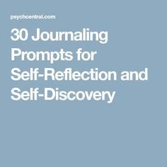 30 Journaling Prompts for Self-Reflection and Self-Discovery