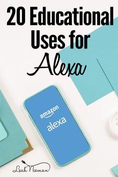 20 Educational Uses for Alexa Alexa Dot, Alexa Echo, Amazon Education, Kids Education, Alexa Tricks, Alexa Commands, Amazon Alexa Skills, Marketing Strategies, Marketing Plan