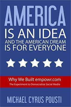 America is an idea and the American Dream is for everyone... https://www.amazon.com/dp/B00Y5JCQ7C/ref=cm_sw_r_pi_dp_x_8kwRybNGX06EG
