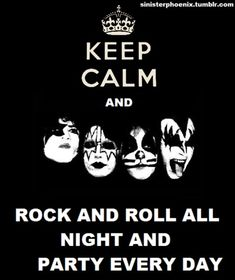 ...Rock And Roll All Night And Party         Every Day ...