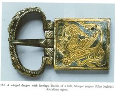 A winged dragon with forelegs. Buckle of a belt, Mongl Empire, Astrakhan region. Probably 13th century, Silver, gilding, inlay in a black substance (niello?) Length 6.3 cmm width 3.1 cm. St Petersburg Hermatiage, inv. no. SO-762 . (I really really like this one!)