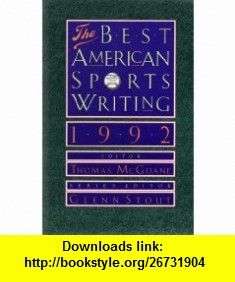 THE BEST AMERICAN SPORTS WRITING 1992 THOMAS McGUANE ,   ,  , ASIN: B000Y53IFA , tutorials , pdf , ebook , torrent , downloads , rapidshare , filesonic , hotfile , megaupload , fileserve