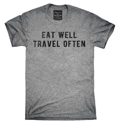 Eat Well Travel Often Shirt, Hoodies, Tanktops