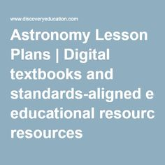 Astronomy Lesson Plans | Digital textbooks and standards-aligned educational resources