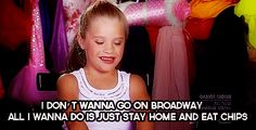 I dont wanna go on broadway.  All i wanna do is just stay home and eat chips,
