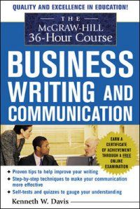 The McGraw-Hill 36 Hour Course Business Writing and Communication 2nd ed.  Bellevue University Call Number:  HF5718.3.D38 2010