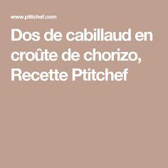 Dos de cabillaud en croûte de chorizo, Recette Ptitchef