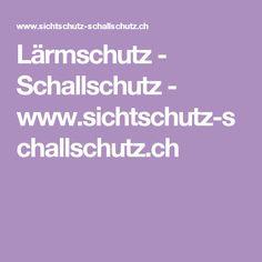 Lärmschutz - Schallschutz - www.sichtschutz-schallschutz.ch