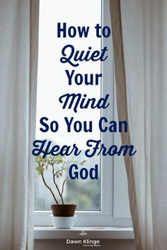 How to Quiet Your Mind So You Can Hear From God I meditation I Christian living I Quiet Spirit I minimizing distractions I Bible study I Above the Waves II #meditation #listeningtoGod