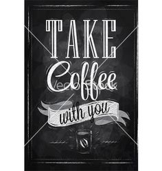 Poster take a coffee chalk vector by anna42f on VectorStock®