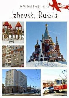A Virtual Field Trip to Izhevsk, Russia plus additional resources to learn about Russia with kids through the Arts, Food & more!