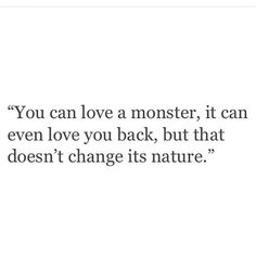 Love things as they are, if you can only love them for how they could be it's time to walk away.