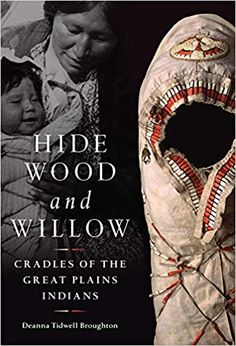 Buy Hide, Wood, and Willow: Cradles of the Great Plains Indians by Deanna Tidwell Broughton and Read this Book on Kobo's Free Apps. Discover Kobo's Vast Collection of Ebooks and Audiobooks Today - Over 4 Million Titles! Plains Indians, Native American Indians, Cherokee Nation, Great Plains, Oral History, First Nations, Book Lists, Nonfiction, Civilization