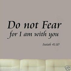 """Do Not Fear For I Am With You Isaiah 41:10 VINYL WALL DECAL BIBLE SCRIPTURE QUOTE (Size 12""""H X 20""""W) Black Vinyl Lettering Item consists of black vinyl lettering decal. There is no background color. M"""