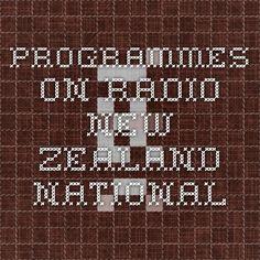 http://www.radionz.co.nz/national/programmes Programmes on Radio New Zealand National