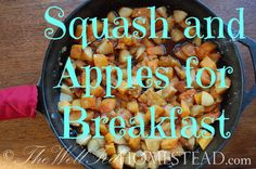 Squash & Apples for Breakfast {GAPS legal} | The Well Fed Homestead