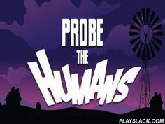 Probe The Humans  Android Game - playslack.com , You are to control a light of an extrinsic spacevessel. abduct groups, creatures, and do not forget to gather coinages. Funds increase will be helpful for purchasing  transformations and components to your saucer. The game has a realistic design with genuine sound.