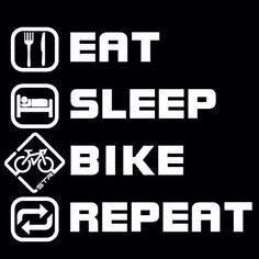 Eat, Sleep, Bike