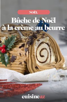 La bûche de Noël à la crème au beurre est une recette de dessert de fêtes facile à préparer. #recette#cuisine#buche #cremeaubeurre#patisserie #noel#fete#findannee #fetesdefindannee Christmas Treats, Christmas Recipes, Kobe, Sweet Tooth, Voici, Ethnic Recipes, Iphone, Tweety Cake, Christmas Snacks