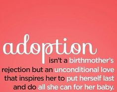 ❤️Adoption is the beautiful choice, and the most self-sacrifical one a mother can make ❤️