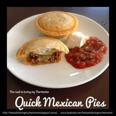 Quick Mexican Pies – The Road to Loving My Thermo Mixer