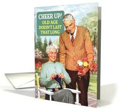 Cheer Up Old Age Funny Card by Ephemera, inc.