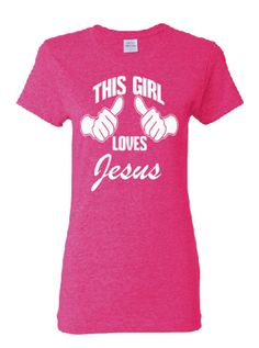This Girl loves Jesus, screen printed custom t shirt.  White printed design on a Heliconia colored shirt.  100% pre shrunk cotton.