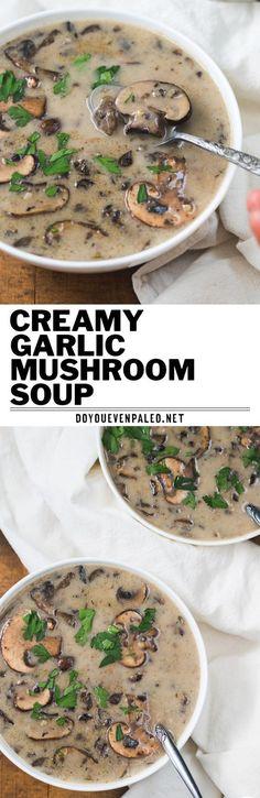 Paleo Creamy Garlic Mushroom Soup  #justeatrealfood #doyouevenpaleo