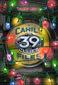 The Cahill Files: Silent Night (39 Clues series) - Clifford Riley