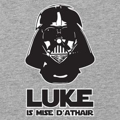 Is Mise D'Athair - I'm Your Father.