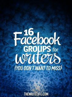 We polled writers to find out which Facebook groups they personally could not live without—and this is what we ended up with!