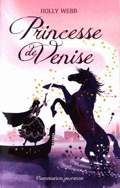 Princesse De Venise de Holly Webb - 136 pages Pour un petit peu plus tard